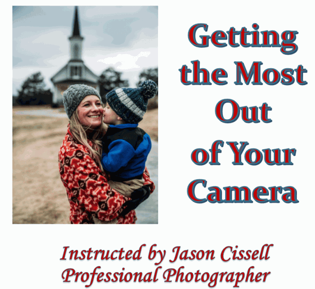 Photography Workshop – Getting the Most out of Your Camera